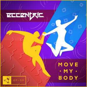 Eccentric - Move my body