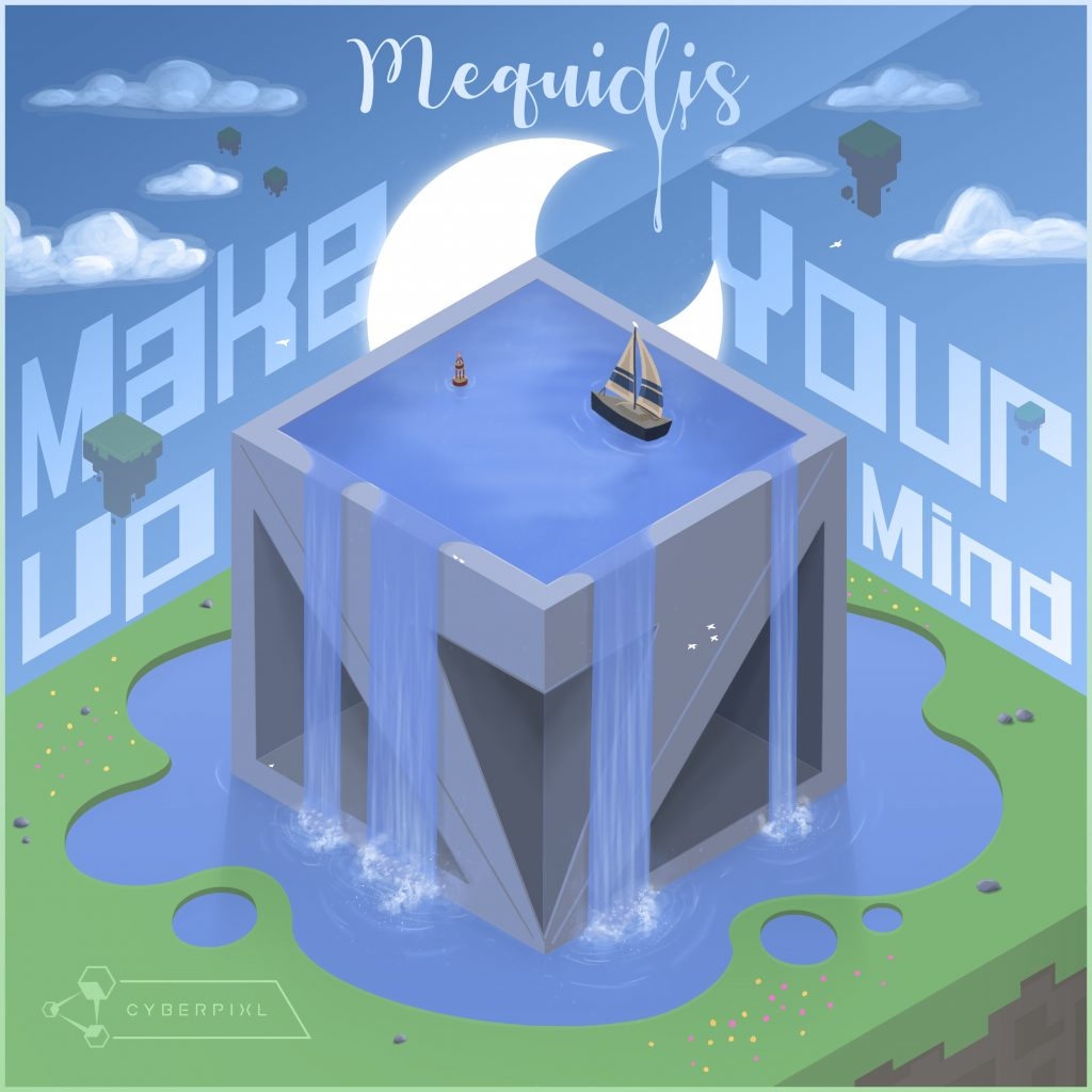 Mequidis - Make Up Your Mind